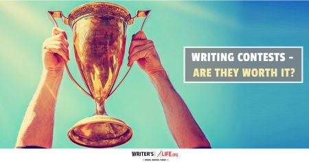 Writing Contests - Are They Worth It? - Writer's Life.org