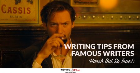 Writing Tips From Famous Writers (Harsh But So True!) - WritersLife.org