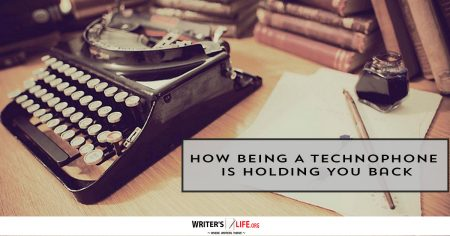 How Being A Technophobe Is Holding You Back - Writer's Life.org
