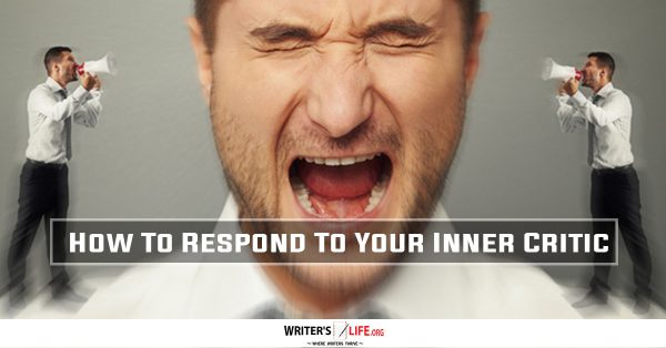 How To Respond To Your Inner Critic - www.writerslife.org