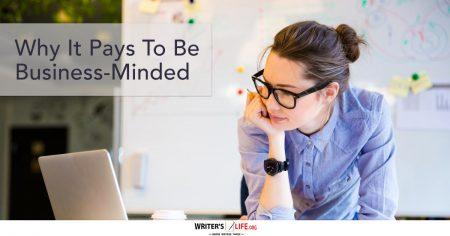 Why It Pays To Be Business-Minded - Writer's Life.org