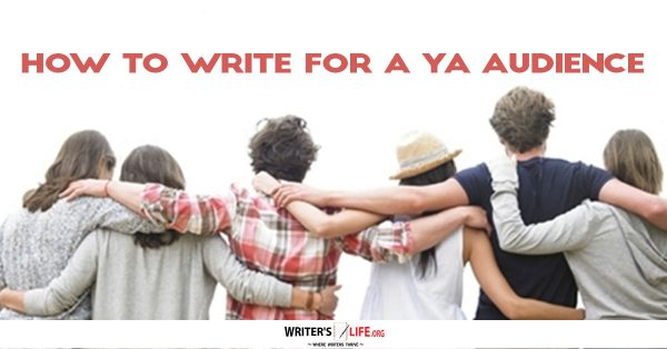 How To Write For A YA Audience -Writes Life.org
