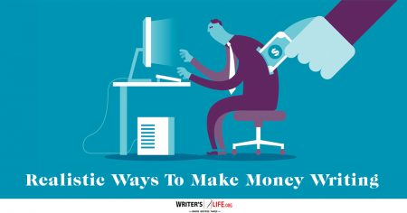 Realistic Ways To Make Money Writing - writerslife.org