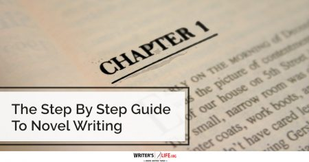 The Step By Step Guide To Novel Writing - Writer's Life.org