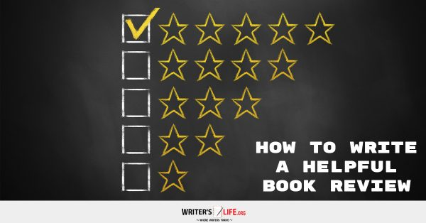 How To Write A Helpful Book Review - Writer's Life.org