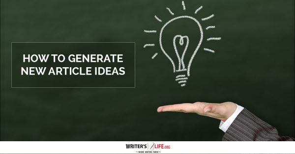 How To Generate New Article Ideas -Writer's Life.org