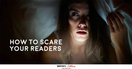 How To Scare Your Readers - Writer's Life.org