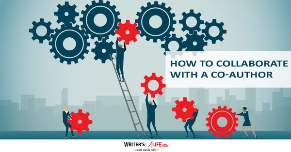 How To Collaborate With A Co-Author - Writer's Life.org