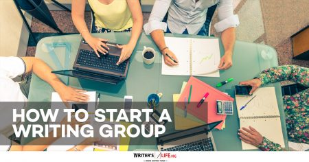 How To Start A Writing Group - Writer's Life.org