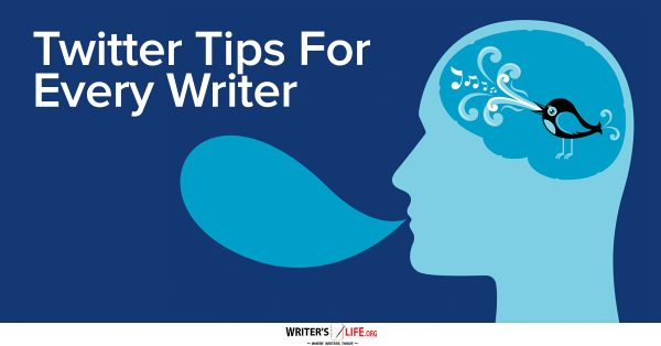 Twitter Tips For Every Writer - Writer's Life.org