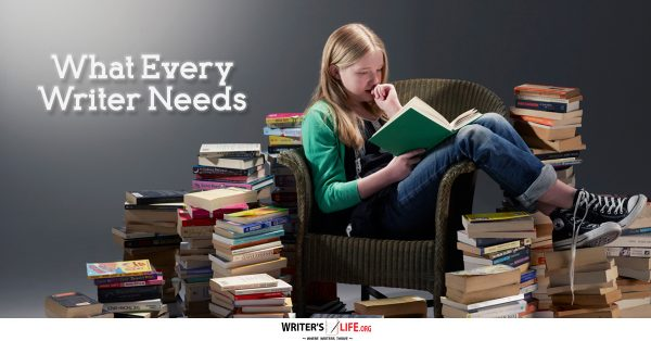 What Every Writer Needs - Writer's Life.org