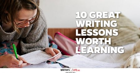 10 Great Writing Lessons Worth Learning - Writer's Life.org