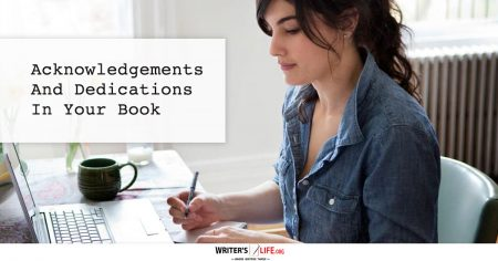 Acknowledgements And Dedications In Your Book -Writers Life.org
