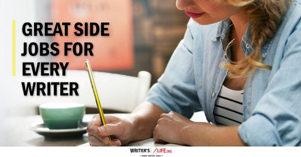 Great Side Jobs For Every Writer - Writer's Life.org