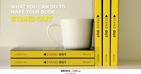 What You Can Do To Make Your Book Stand Out - Writer's Life.org