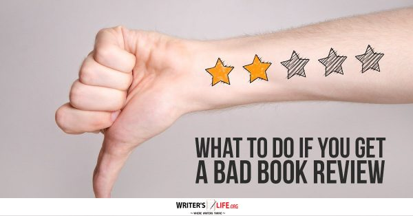 What To Do If You Get A Bad Book Review - Writer's Life.org