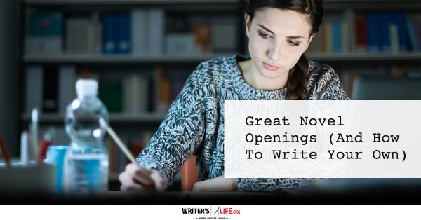 Great Novel Openings (And How To Write Your Own) - Writer's Life.org