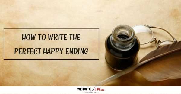 How To Write The Perfect Happy Ending - Writer's Life.org