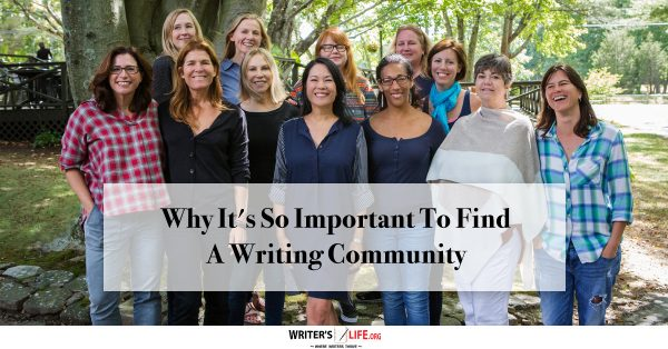 Why It's So Important To Find A Writing Community - Writer's Life.org