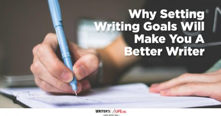 Show information about the snippet editorYou can click on each element in the preview to jump to the Snippet Editor. SEO title preview: Why Setting Writing Goals Will Make You A Better Writer - Writer's Life.org
