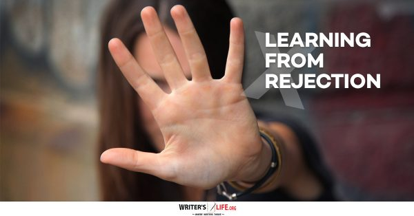 Learning From Rejection - Writers Life.org