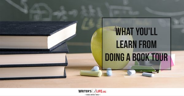 What You'll Learn From Doing A Book Tour - Writer's Life.org