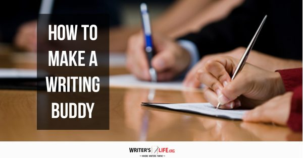 How To Make A Writing Buddy - Writer's Life.org