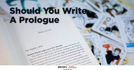 Should You Write A Prologue? Writer's Life.org