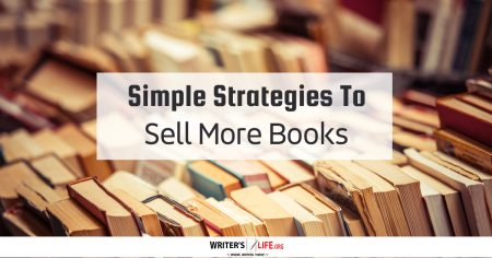 Simple Strategies To Sell More Books - Writer's Life.org