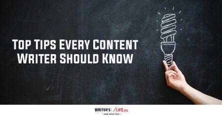 Top Tips Every Content Writer Should Know - Writer's Life.org