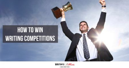 How To Win Writing Competitions - Writer's Life.org