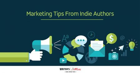 Marketing Tips From Indie Authors - writers life.org