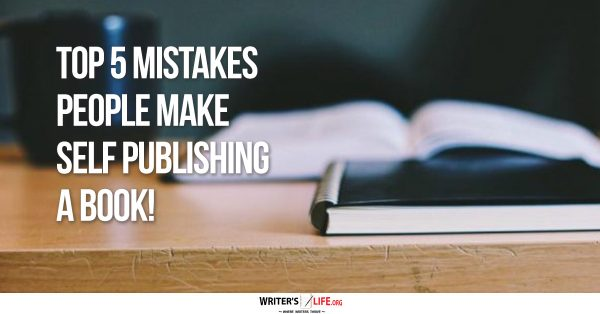 Top 5 Mistakes People Make Self Publishing a Book!