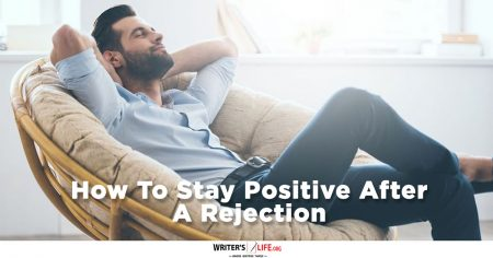 How To Stay Positive After A Rejection