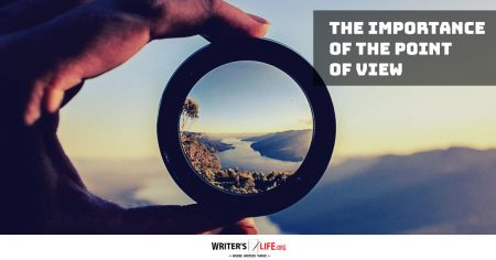 The Importance Of The Point Of View - Writer's Life.org