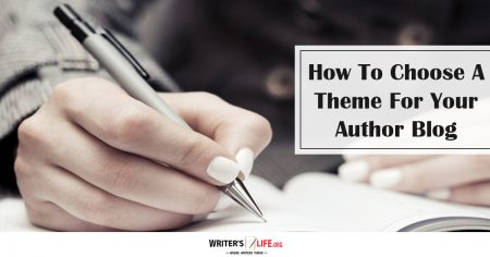 How To Choose A Theme For Your Author Blog - Writer's Life.org