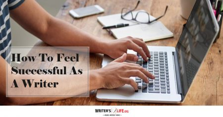How To Feel Successful As A Writer - Writer's Life.org