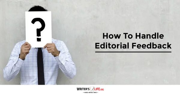 How To Handle Editorial Feedback - Writer's Life.org