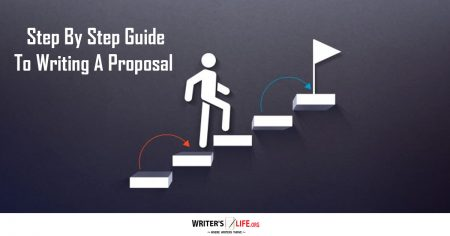Step By Step Guide To Writing A Proposal - Writer's Life.org