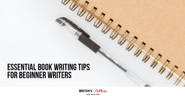 Essential Book Writing Tips For Beginner Writers