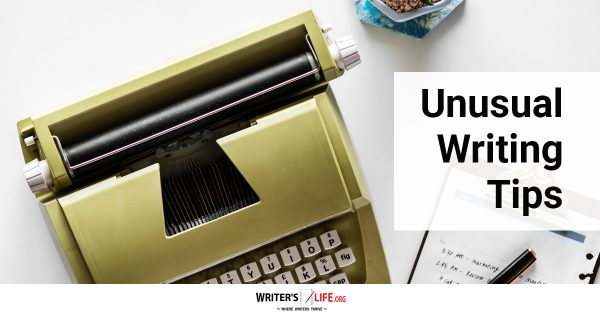 Unusual Writing Tips - Writer's Life.org