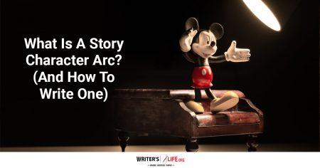 What Is A Story Character Arc? (And How To Write One) - Writer's Life.org