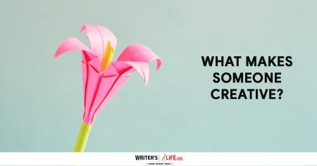 What Makes Someone Creative? - Writer's Life.org