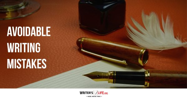 Avoidable Writing Mistakes -Writer's Life.org