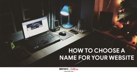 How To Choose A Name For Your Website - Writer's Life.org