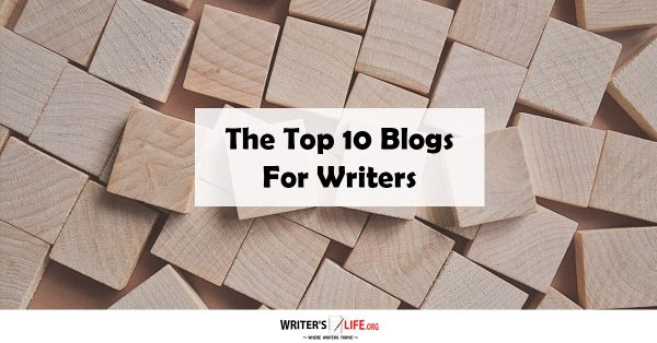 The Top 10 Blogs For Writers -Writer's Life.org