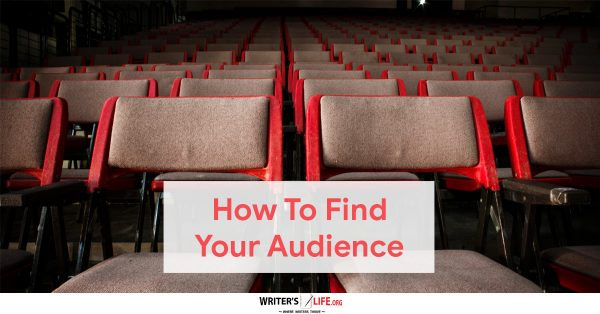 How To Find Your Audience -Writer's Life.org