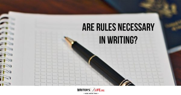 Are Rules Necessary In Writing? - Writer's Life.org