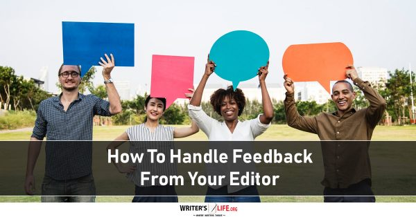 How To Handle Feedback From Your Editor - Writer's Life.org
