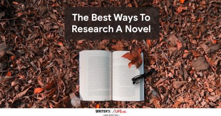 The Best Ways To Research A Novel - Writer's Life.org
